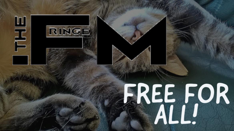 Fringe Free For All